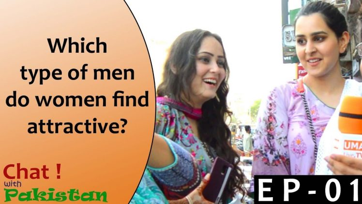 Episode 1 | What type of men do women like |  Chat with Pakistan