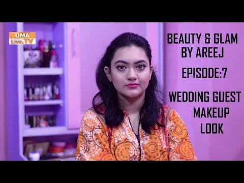Beauty & Glam By Areej | Episode:7 | Wedding Guest Makeup Look | Areej Ahmed Siddiqui