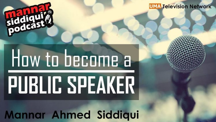 How to become a public speaker? | Mannar Siddiqui Podcast | Mannar Ahmed Siddiqui